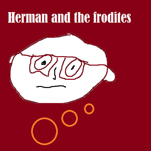 Herman & the frodites - u-are-so-retarted-handicap