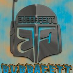 BubbaFett promo