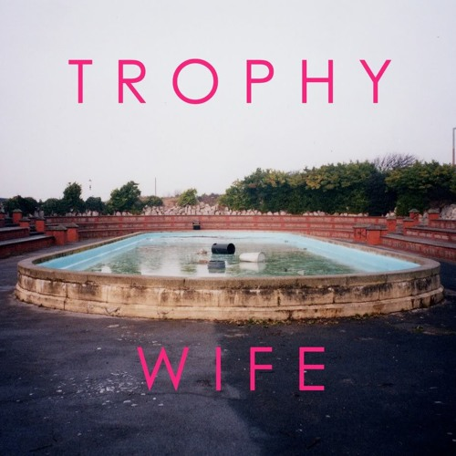 Trophy Wife - The Quiet Earth