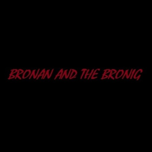 Bronan And The Bronig's avatar