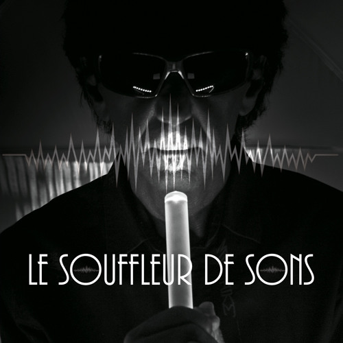 LE SOUFFLEUR DE SONS's avatar