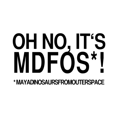 Oh no, it's MDFOS!'s avatar