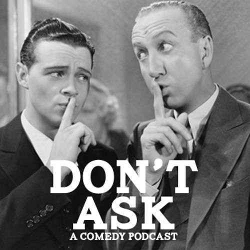 Don't Ask Podcast's avatar