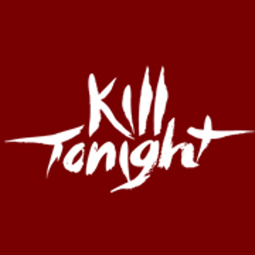 Kill Tonight's avatar