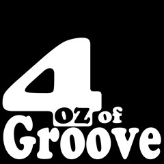4oz of Groove