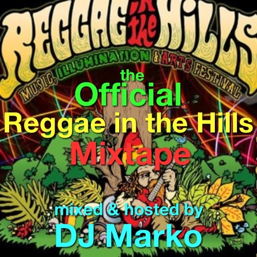 The Official Reggae in the Hills Mixtape mixed by DJ Marko