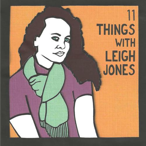 11 Things w/ Leigh Jones's avatar