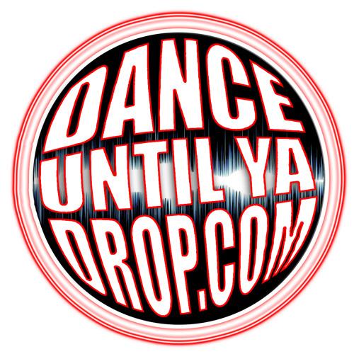 Dance Until Ya Drop's avatar