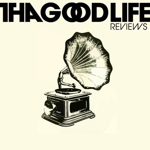 ThaGoodLifeReviews's avatar