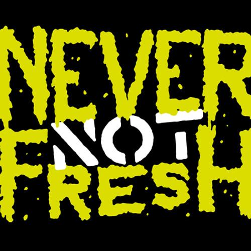 Never Not Fresh's avatar