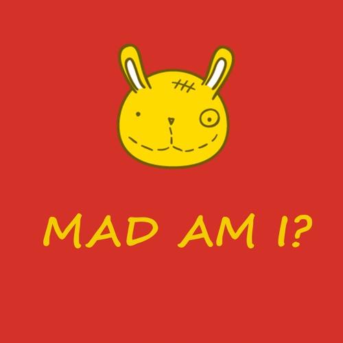 Mad Am I?'s avatar