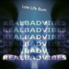 Low Life Bum