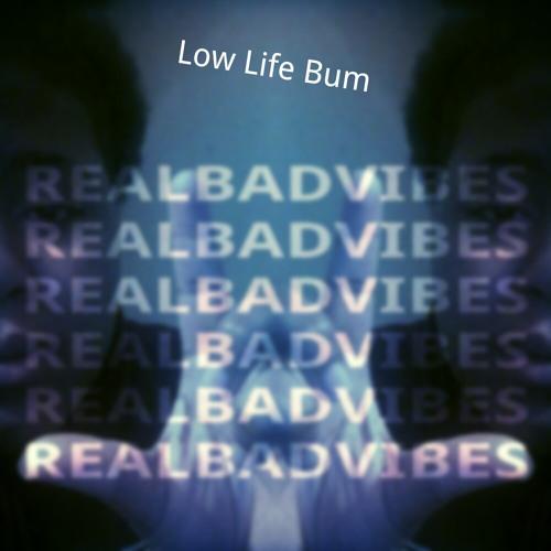 Low Life Bum's avatar