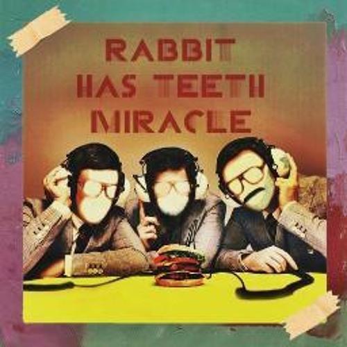 Rabbit Has Teeth Miracle - Bahagia Itu Kita