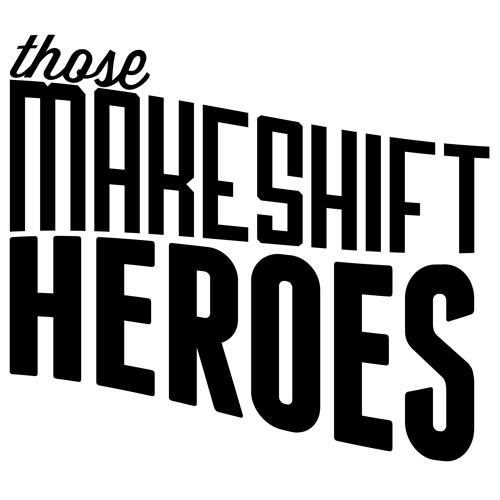 Those Makeshift Heroes's avatar