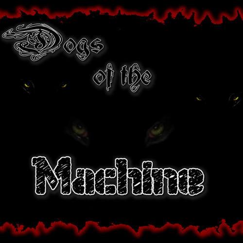 Dogs Of The Machine's avatar