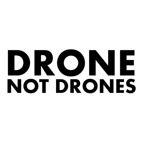DRONE NOT DRONES's avatar