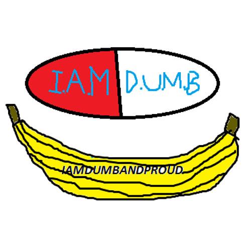 IAMDUMBANDPROUD's avatar