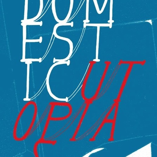 domestic utopias radio's avatar