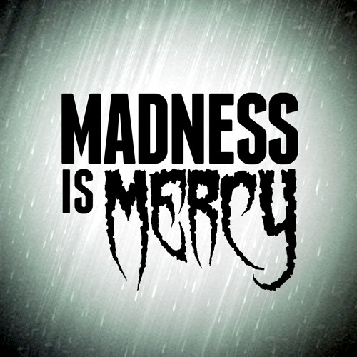 Madness is Mercy's avatar