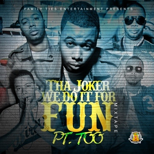 08-Tha Joker-We Do it For Fun Pt 8 Prod By Big Fruit