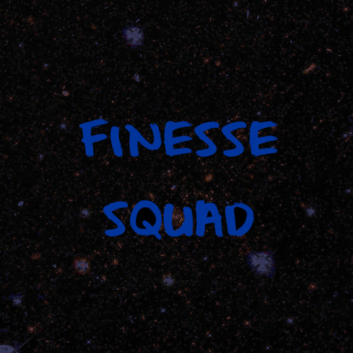 Finesse Squad- It Dont Matter
