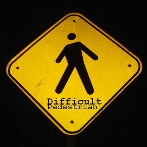Difficult Pedestrian's avatar