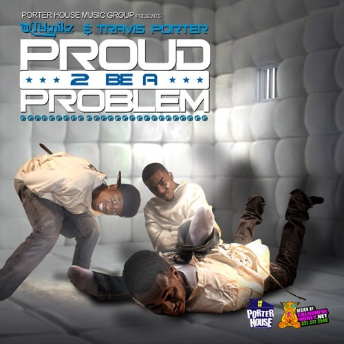 02-Travis Porter-Proud To Be A Problem