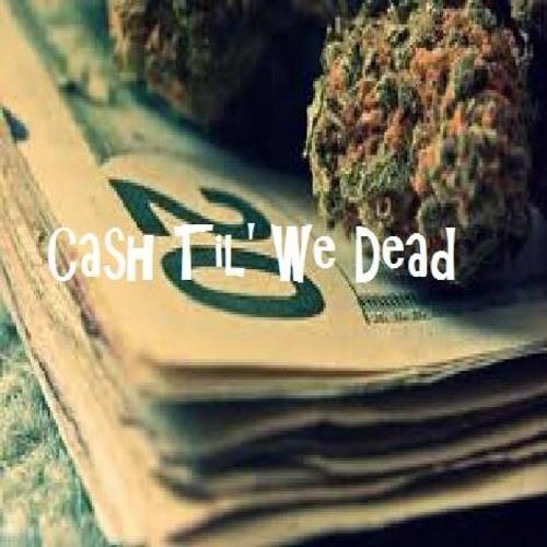 Cash Til We Dead's avatar