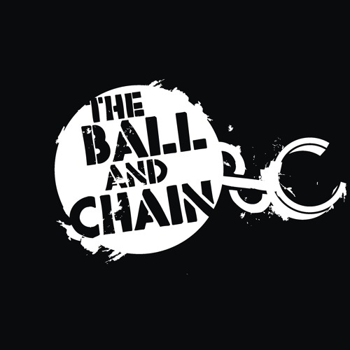 THE BALL & CHAIN - Tearing Up The Dance-Floor (album version)