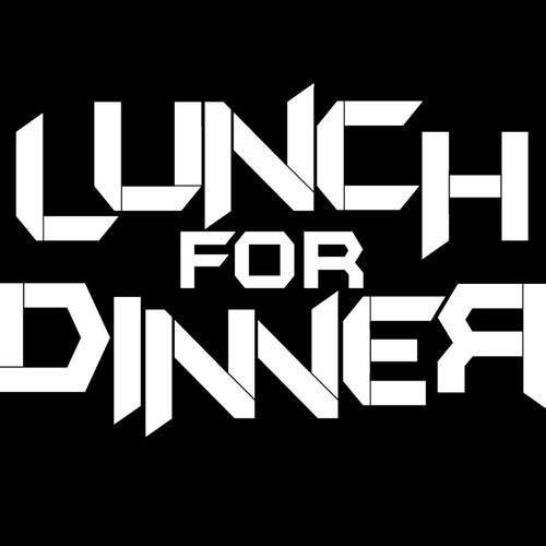 Lunch for Dinner's avatar