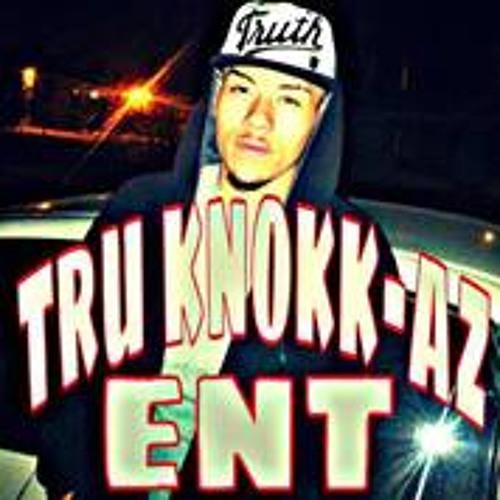 TRU KNOKK-AZ ENT's avatar