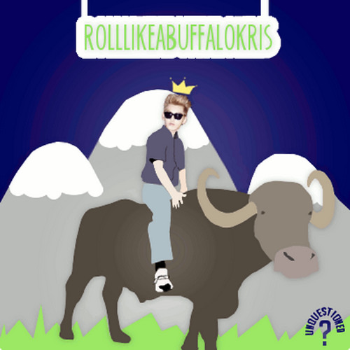 RollLikeABuffaloKris's avatar