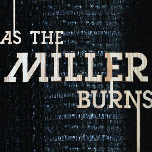 AS THE MILLER BURNS's avatar