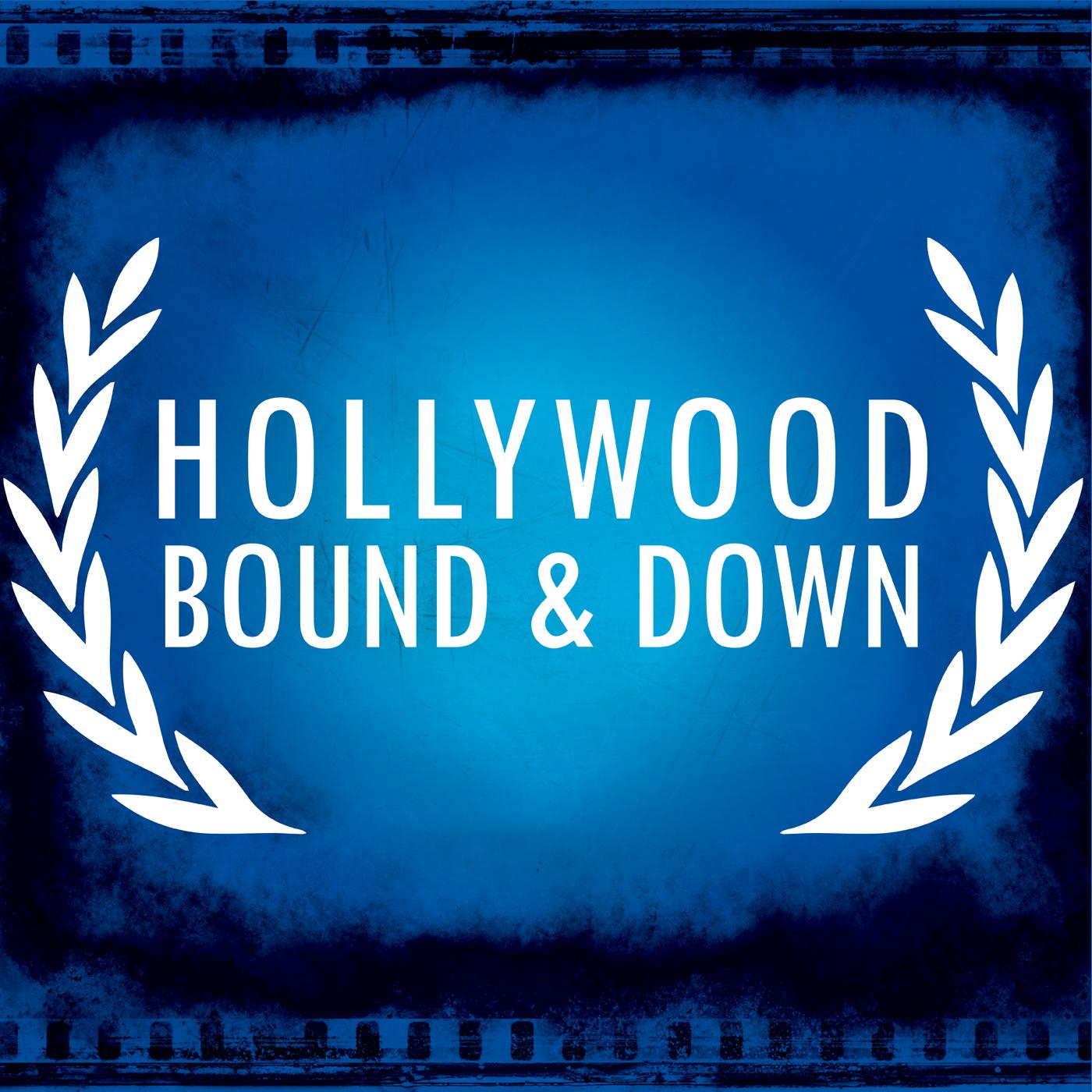 Hollywood Bound & Down