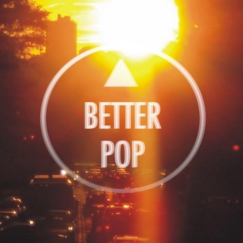▲ Better Pop's avatar