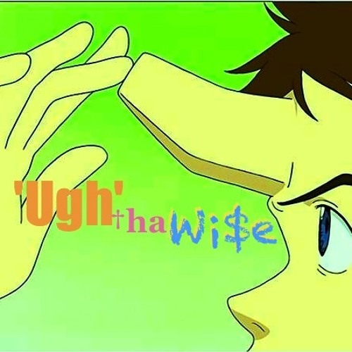 'Ugh'ThaWi$e's avatar