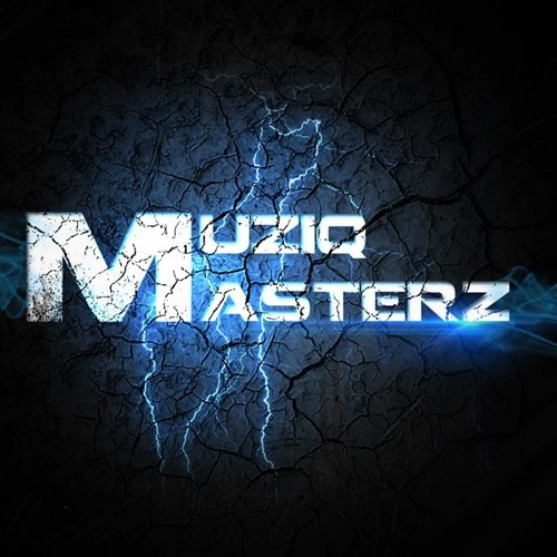 Muziq Masterz - TBA [Better Preview]