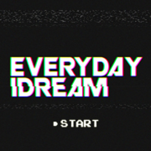 Every Day I Dream's avatar