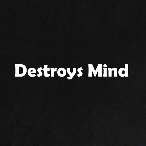 Destroys Mind's avatar