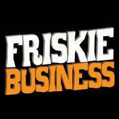 Friskie Business