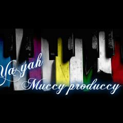 Ya Yah Muccy Produccy