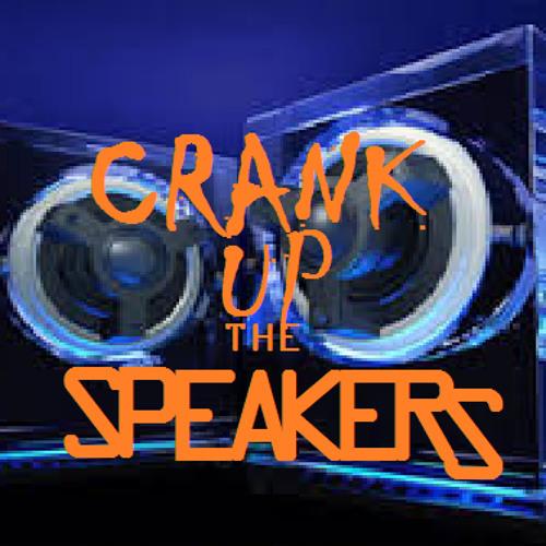 Crank The Speakers's avatar