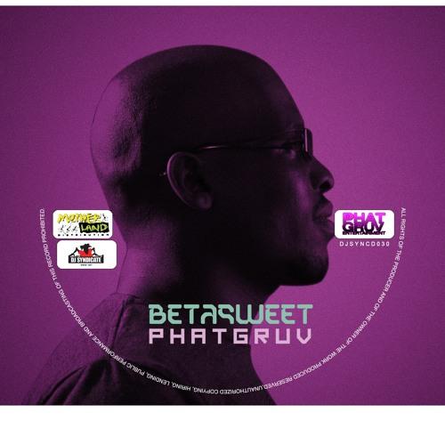Betasweet-Phatgruv Album sampler.mp3