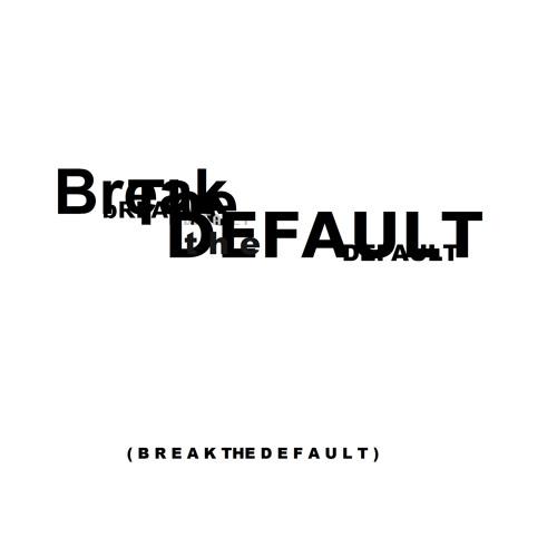 Break The Default_'s avatar