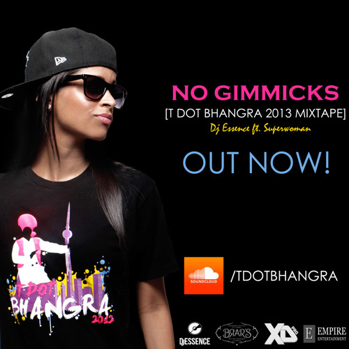 Dj.Essence feat Superwoman - No Gimmicks (T-Dot Bhangra Mixtape)