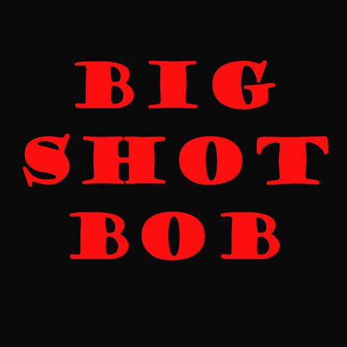 Big Shot Bob's avatar