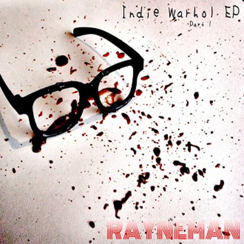 Rayneman- Indie Warhol EP's avatar