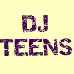 DJ TEENS