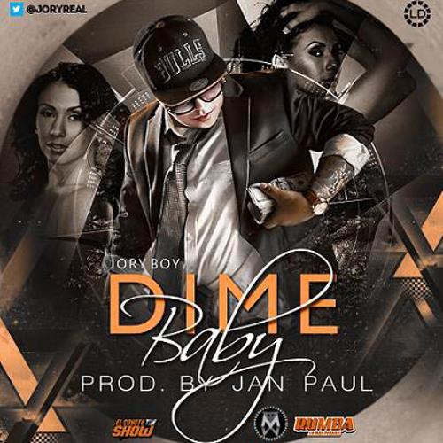 Dime Baby = JORY BOY